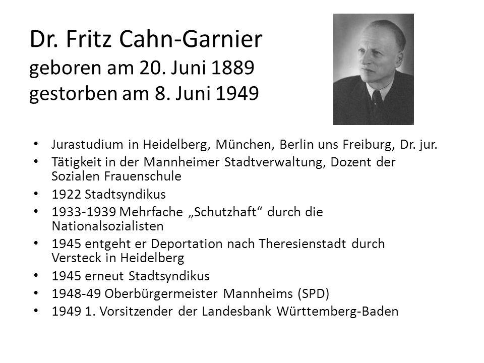 Dr. Fritz Cahn-Garnier. geboren am 20. Juni 1889. gestorben am 8