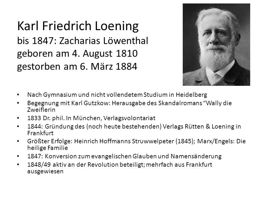 Karl Friedrich Loening bis 1847: Zacharias Löwenthal geboren am 4