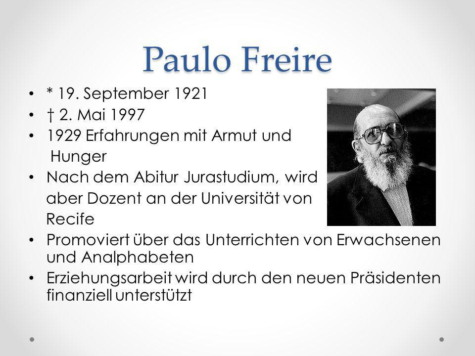 Paulo Freire * 19. September 1921 † 2. Mai 1997