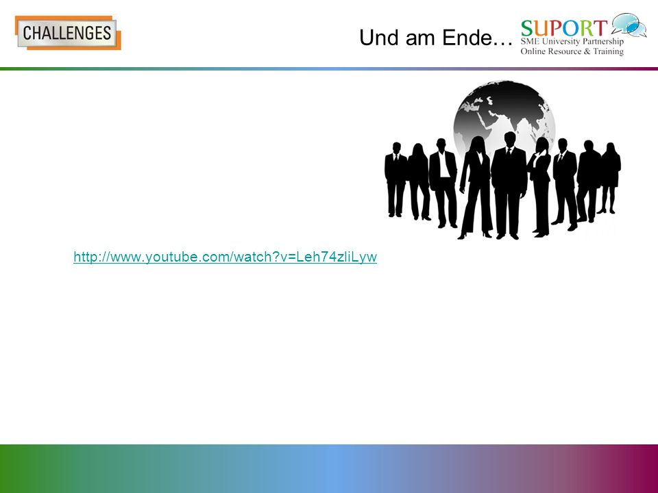 Und am Ende… http://www.youtube.com/watch v=Leh74zliLyw AND: