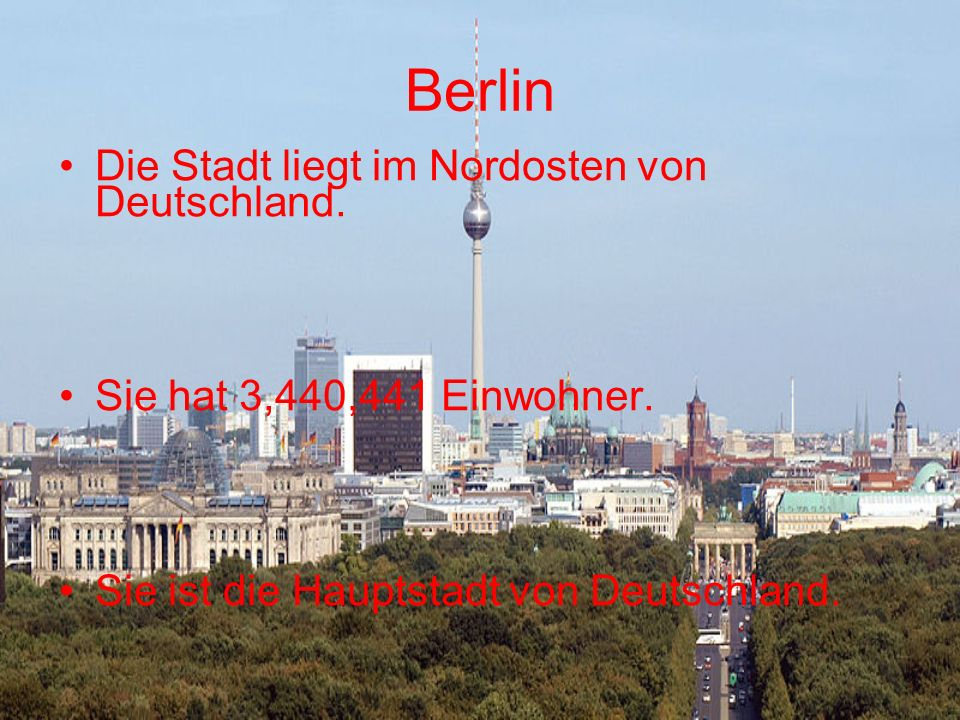Berlin Die Stadt liegt im Nordosten von Deutschland.