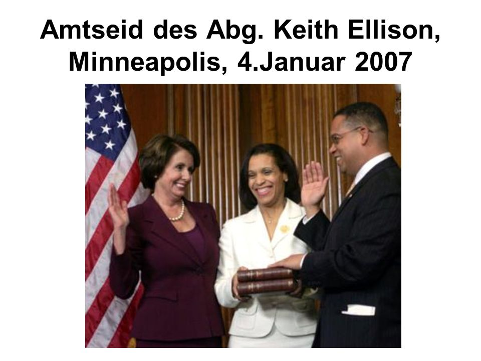 Amtseid des Abg. Keith Ellison, Minneapolis, 4.Januar 2007