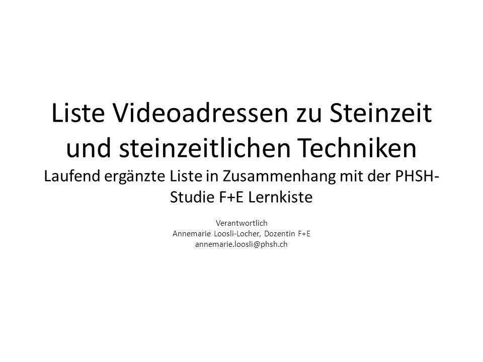 Liste Videoadressen zu Steinzeit und steinzeitlichen Techniken