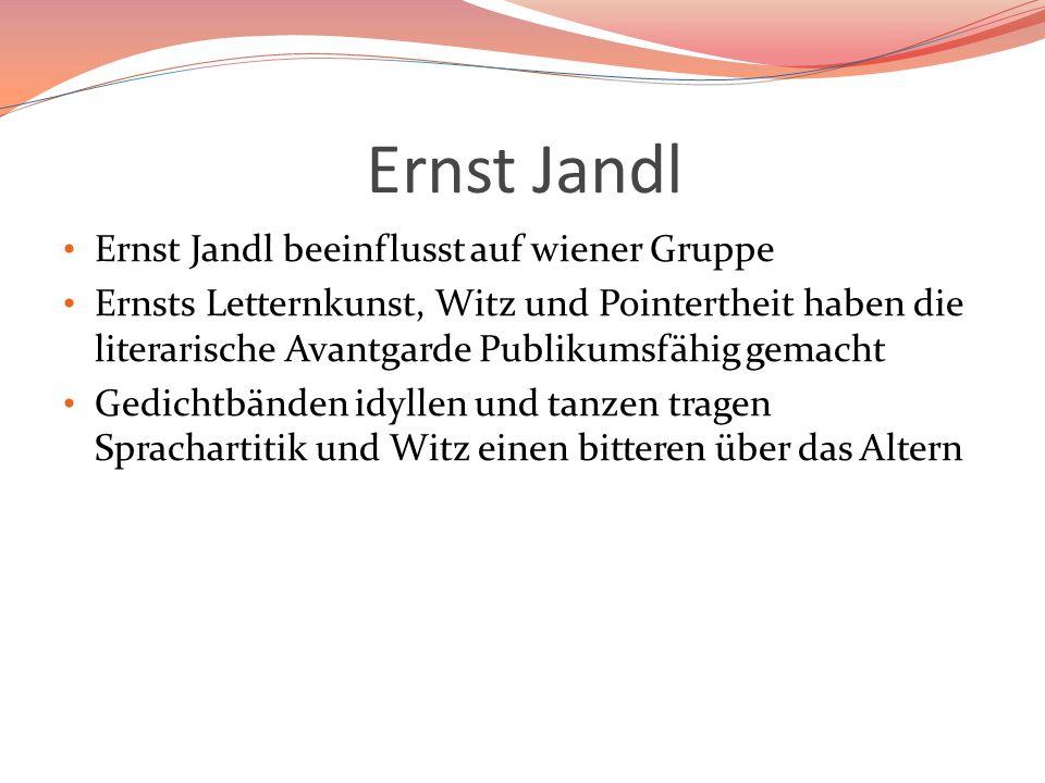 Ernst Jandl Ernst Jandl beeinflusst auf wiener Gruppe