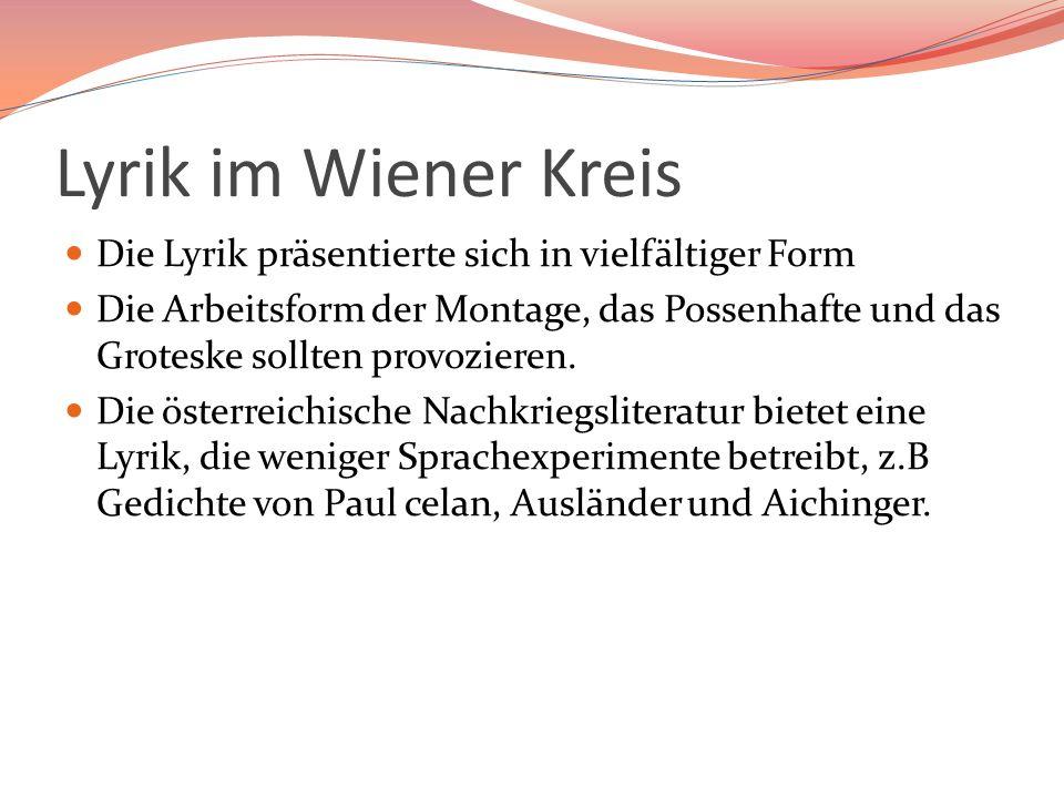 Lyrik im Wiener Kreis Die Lyrik präsentierte sich in vielfältiger Form