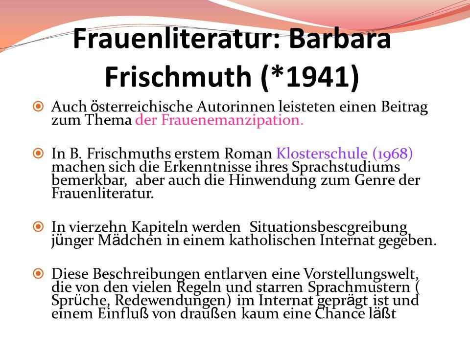 Frauenliteratur: Barbara Frischmuth (*1941)