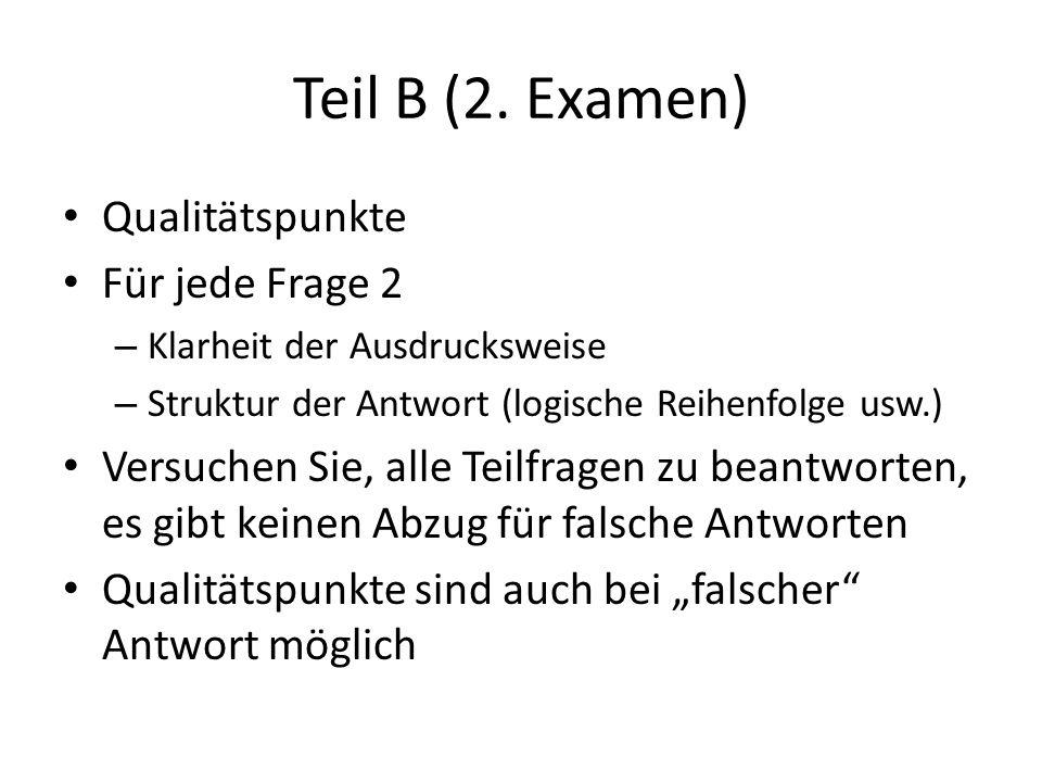 Teil B (2. Examen) Qualitätspunkte Für jede Frage 2