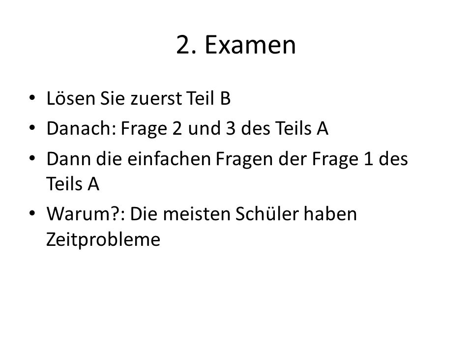2. Examen Lösen Sie zuerst Teil B Danach: Frage 2 und 3 des Teils A