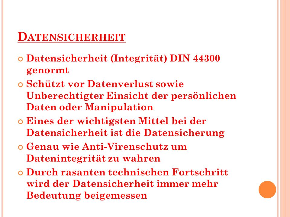 Datensicherheit Datensicherheit (Integrität) DIN 44300 genormt