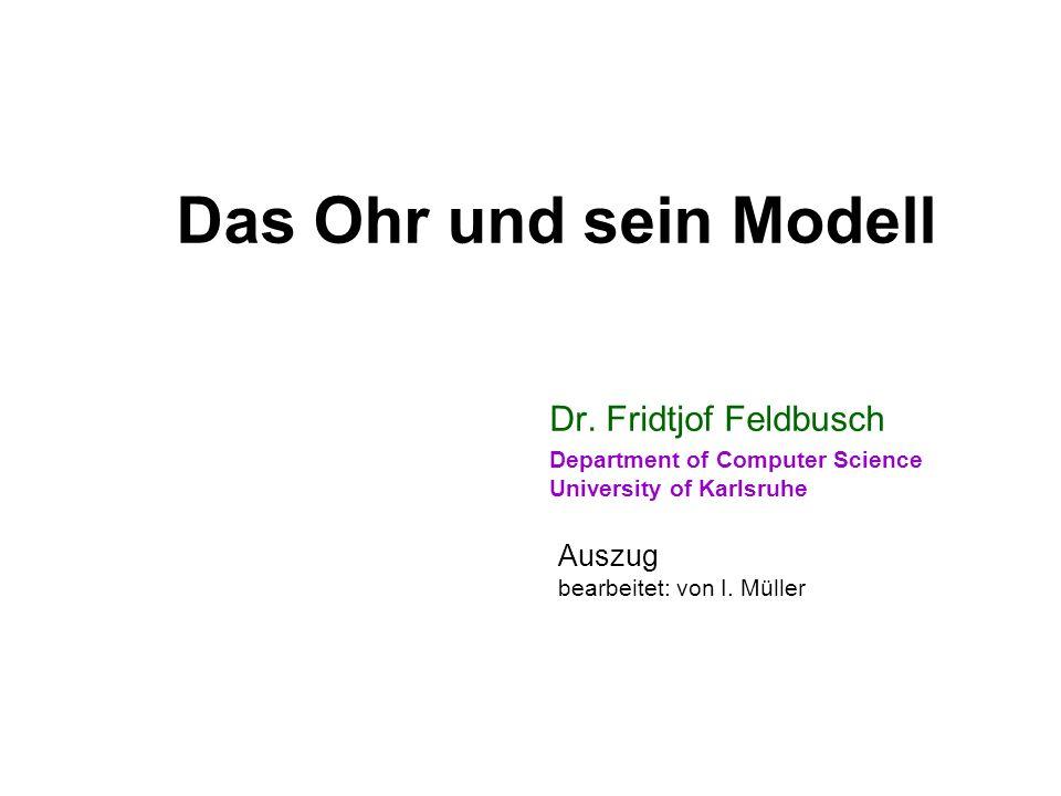 Das Ohr und sein Modell Dr. Fridtjof Feldbusch Auszug