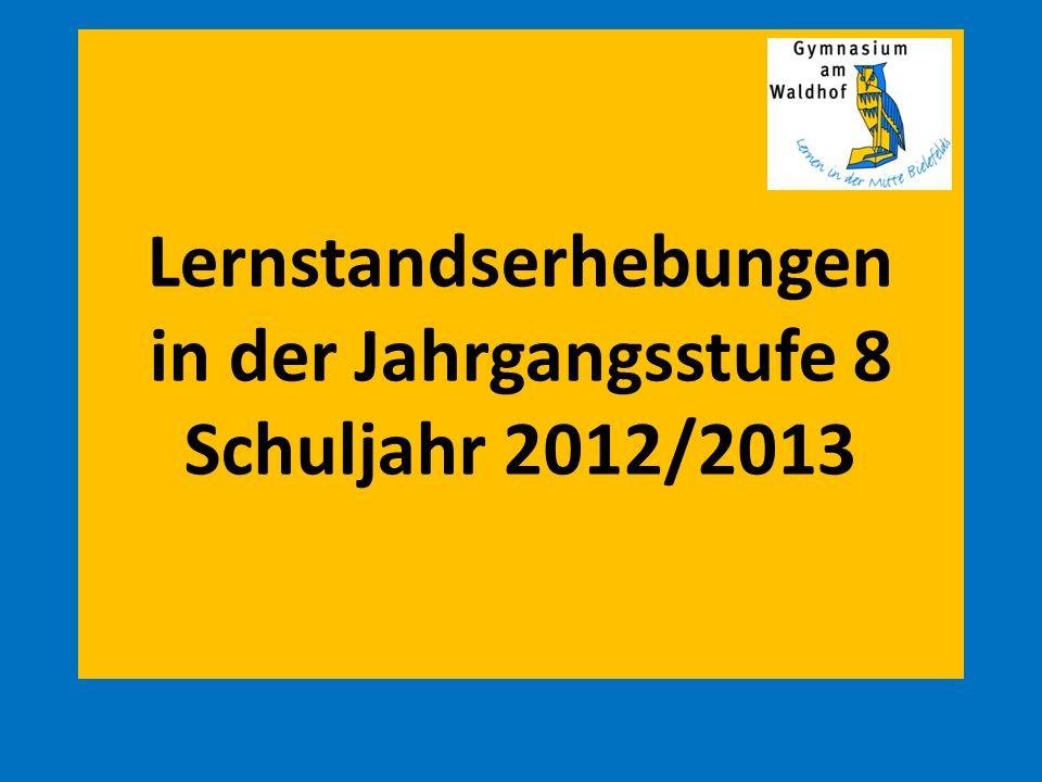 Lernstandserhebungen in der Jahrgangsstufe 8 Schuljahr 2012/2013