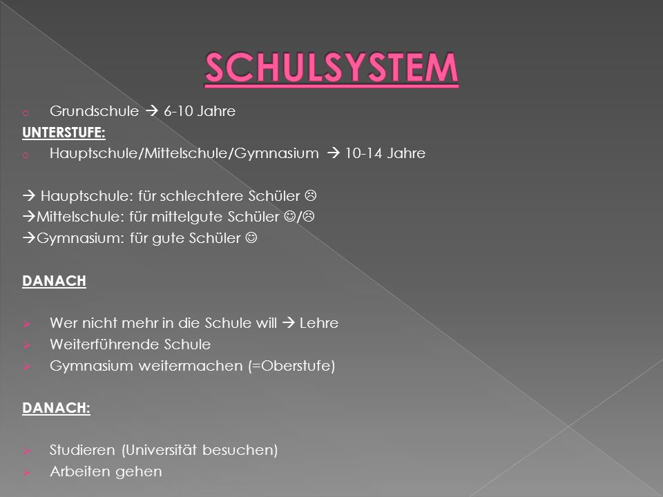 SCHULSYSTEM Grundschule  6-10 Jahre UNTERSTUFE: