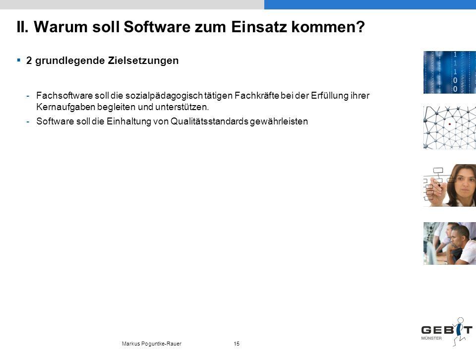II. Warum soll Software zum Einsatz kommen