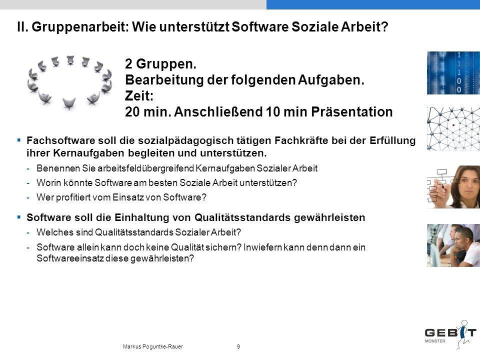 II. Gruppenarbeit: Wie unterstützt Software Soziale Arbeit