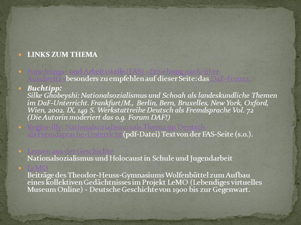 LINKS ZUM THEMA Forschungs- und Arbeitsstelle (FAS) »Erziehung nach/über Auschwitz«besonders zu empfehlen auf dieser Seite: das DaF-Forum.