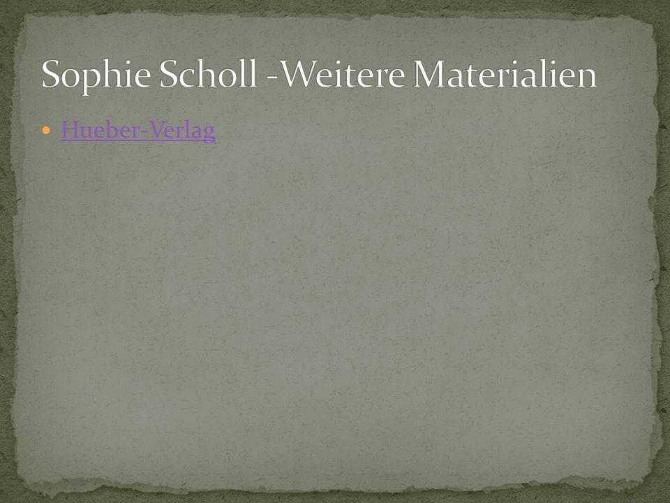 Sophie Scholl -Weitere Materialien