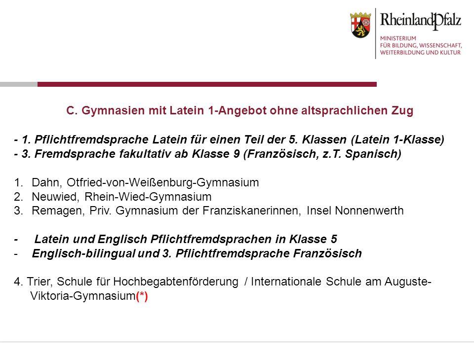 C. Gymnasien mit Latein 1-Angebot ohne altsprachlichen Zug