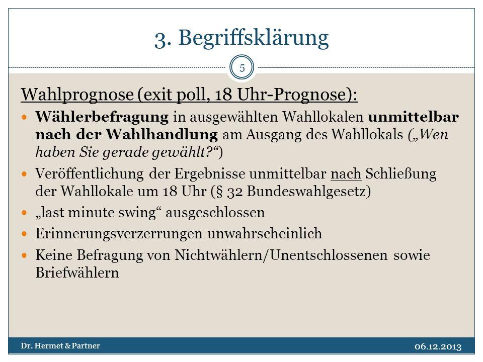 3. Begriffsklärung Wahlprognose (exit poll, 18 Uhr-Prognose):