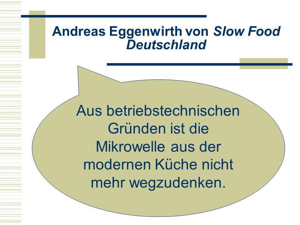 Andreas Eggenwirth von Slow Food Deutschland