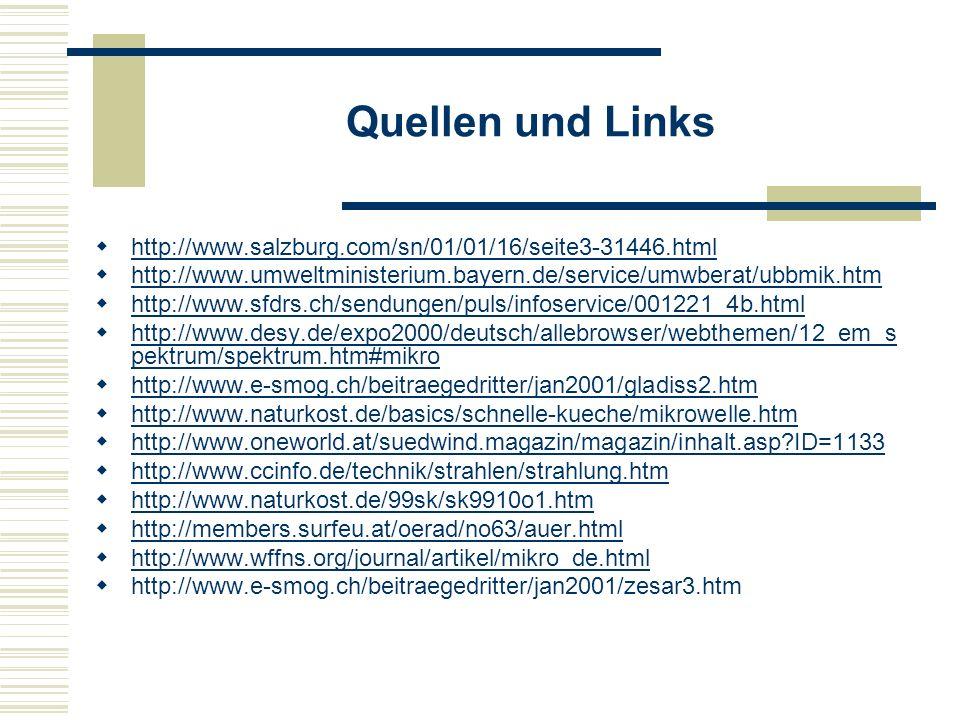 Quellen und Links http://www.salzburg.com/sn/01/01/16/seite3-31446.html. http://www.umweltministerium.bayern.de/service/umwberat/ubbmik.htm.
