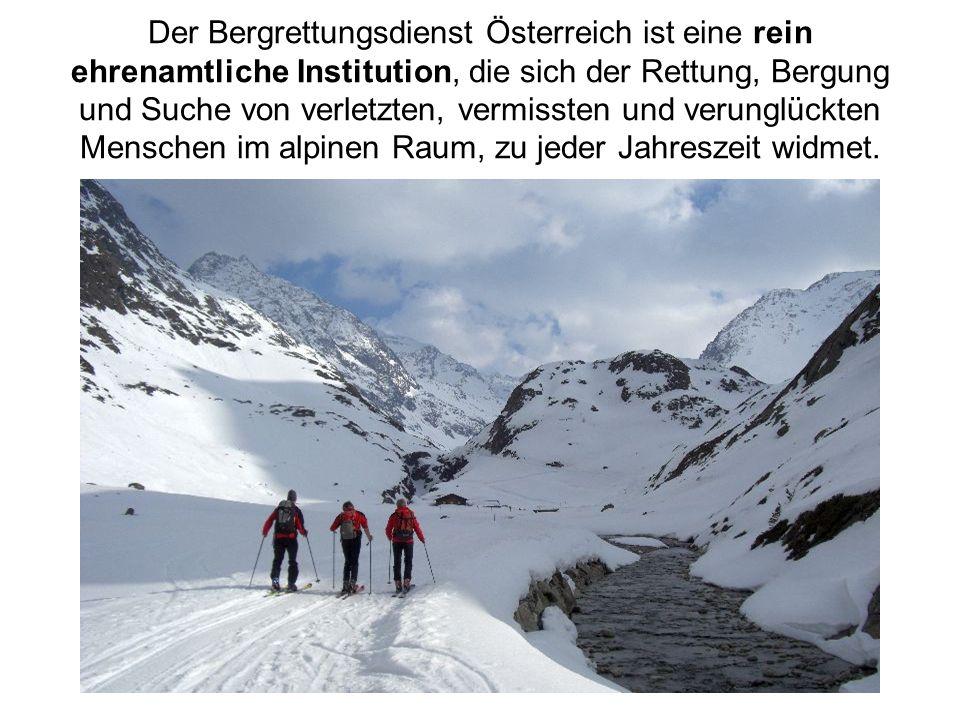 Der Bergrettungsdienst Österreich ist eine rein ehrenamtliche Institution, die sich der Rettung, Bergung und Suche von verletzten, vermissten und verunglückten Menschen im alpinen Raum, zu jeder Jahreszeit widmet.