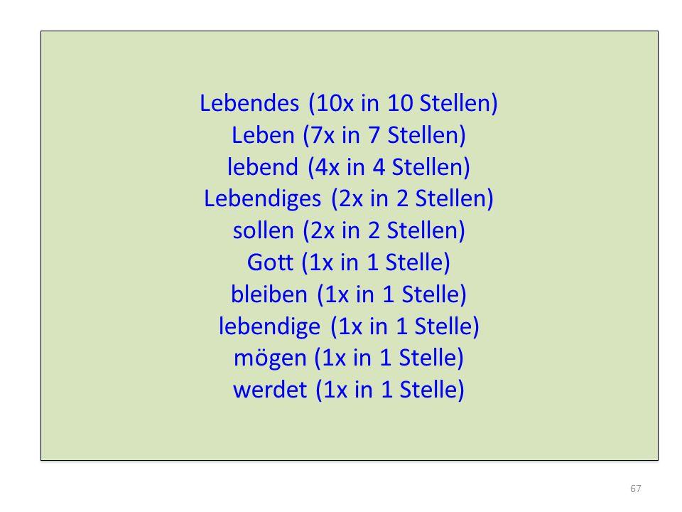 Lebendes (10x in 10 Stellen) Leben (7x in 7 Stellen)