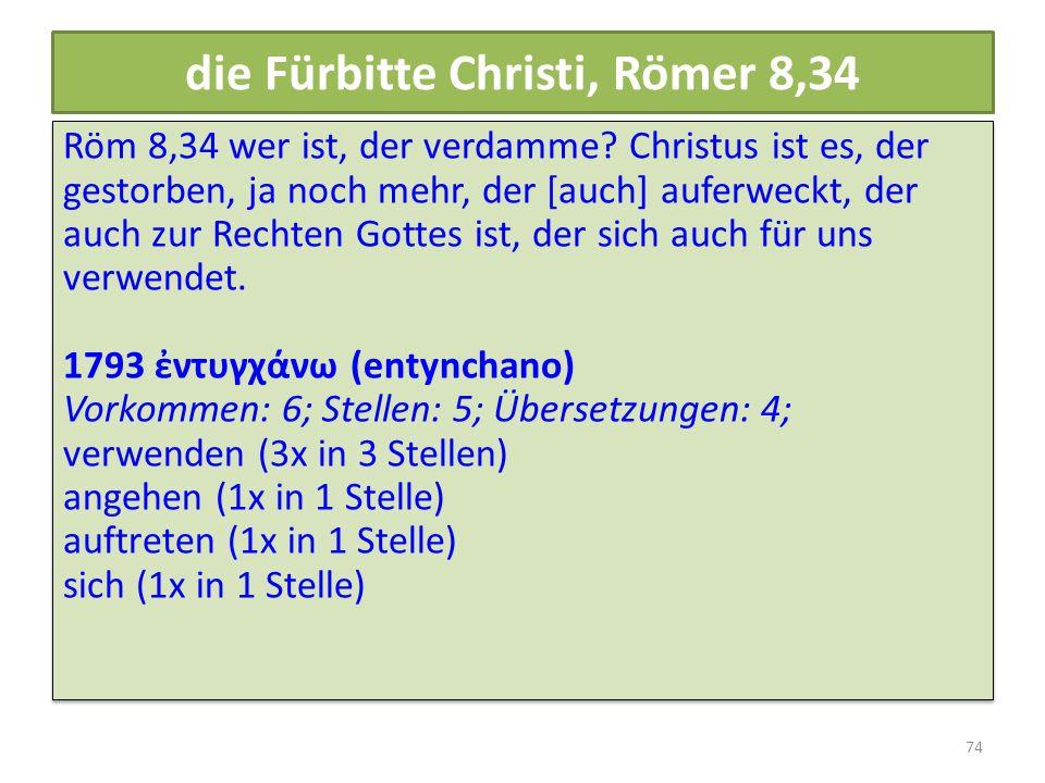 die Fürbitte Christi, Römer 8,34