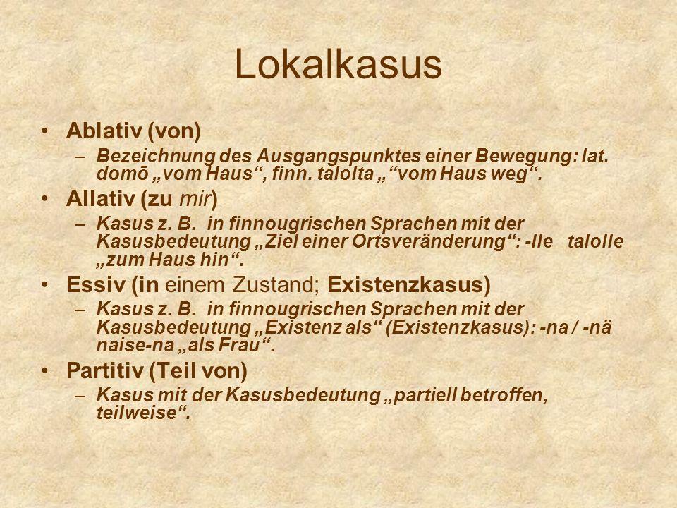 Lokalkasus Ablativ (von) Allativ (zu mir)
