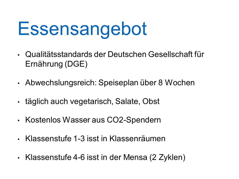 Essensangebot Qualitätsstandards der Deutschen Gesellschaft für Ernährung (DGE) Abwechslungsreich: Speiseplan über 8 Wochen.