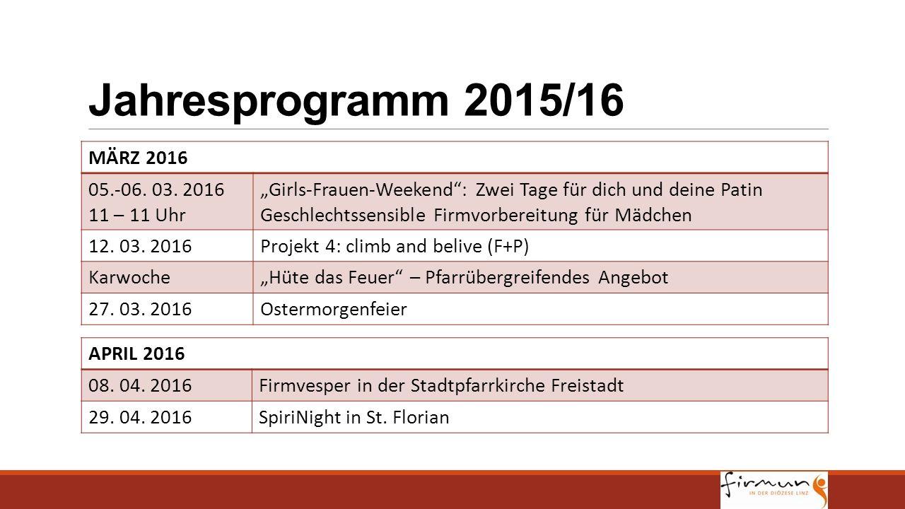 Jahresprogramm 2015/16 MÄRZ 2016 05.-06. 03. 2016 11 – 11 Uhr