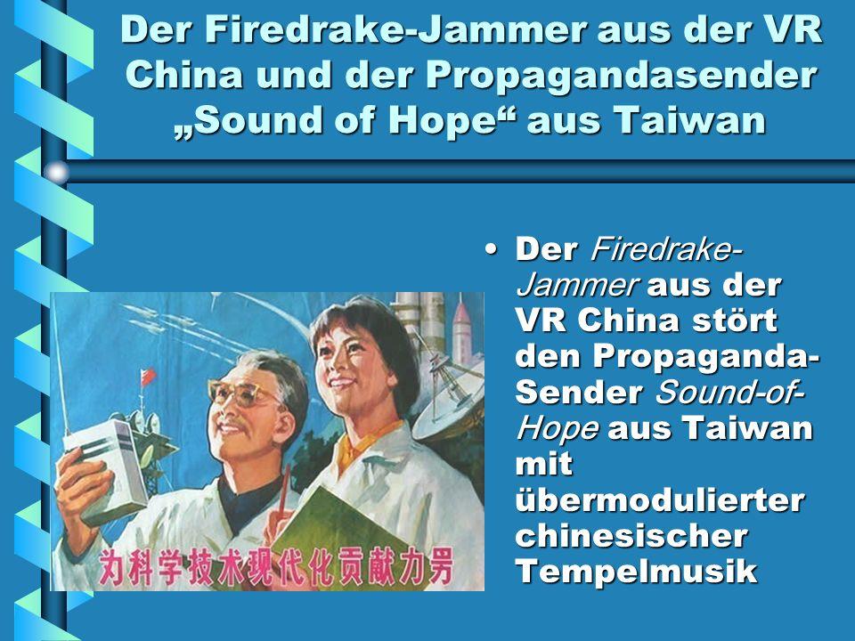 """Der Firedrake-Jammer aus der VR China und der Propagandasender """"Sound of Hope aus Taiwan"""