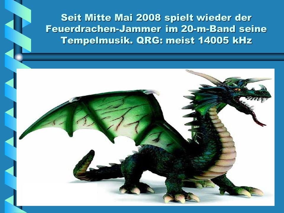 Seit Mitte Mai 2008 spielt wieder der Feuerdrachen-Jammer im 20-m-Band seine Tempelmusik.