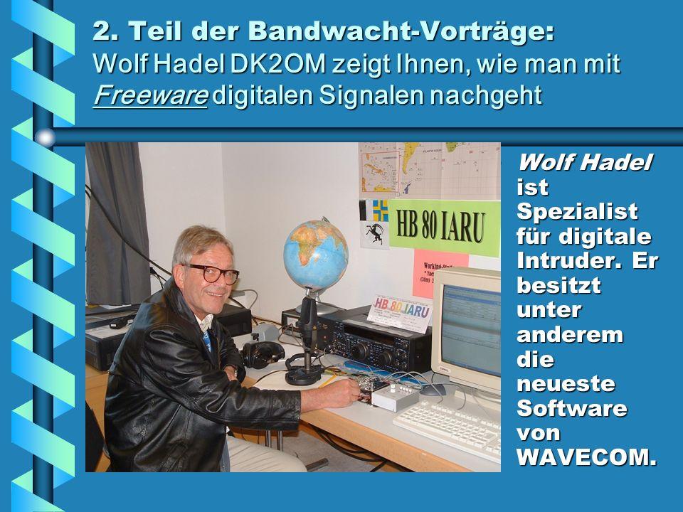 2. Teil der Bandwacht-Vorträge: Wolf Hadel DK2OM zeigt Ihnen, wie man mit Freeware digitalen Signalen nachgeht