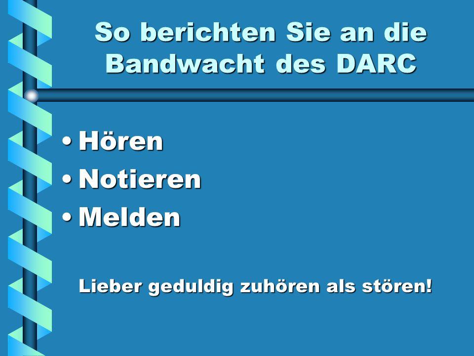 So berichten Sie an die Bandwacht des DARC