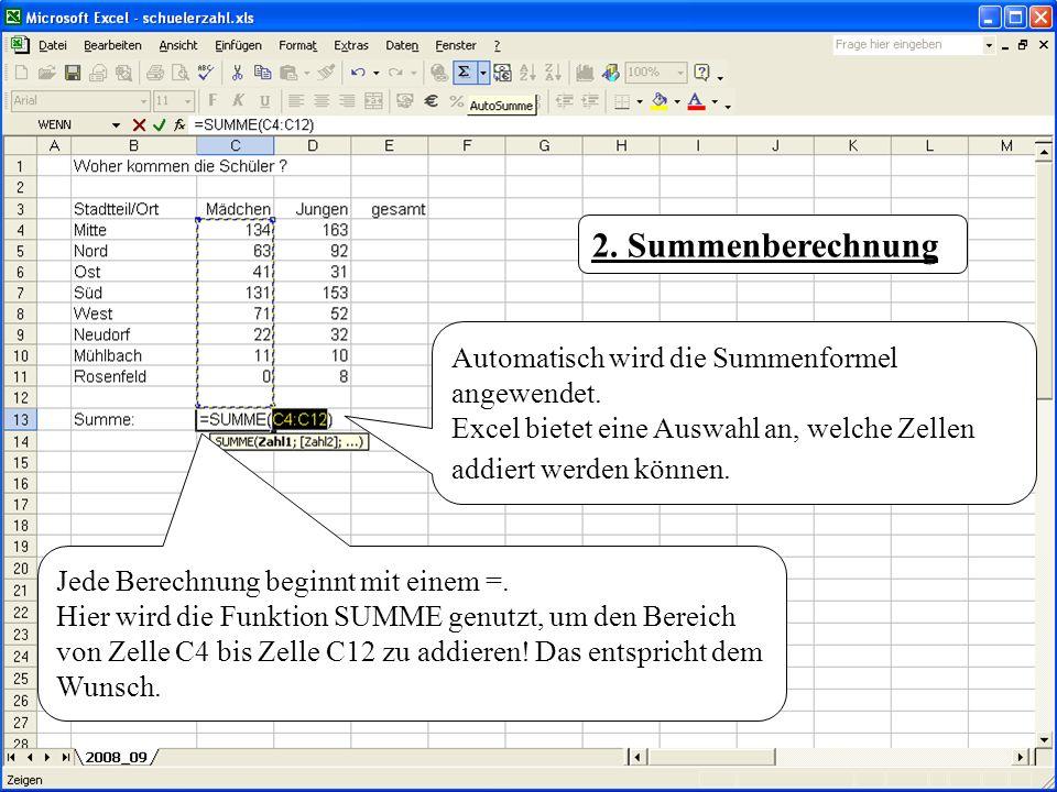 2. Summenberechnung Automatisch wird die Summenformel angewendet.