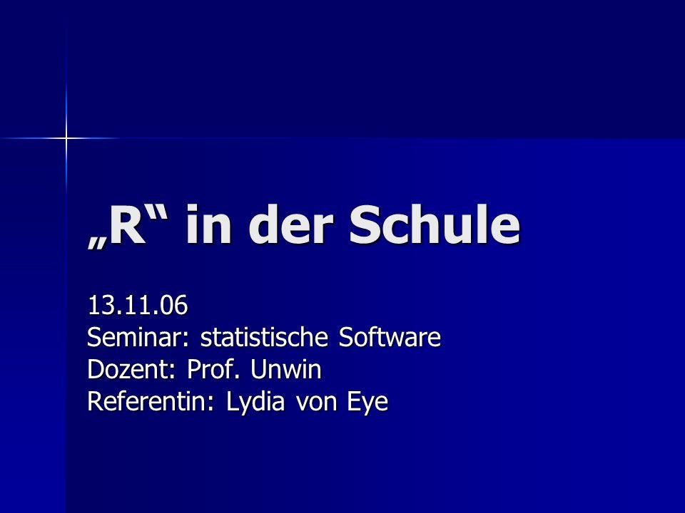 """""""R in der Schule 13.11.06 Seminar: statistische Software"""