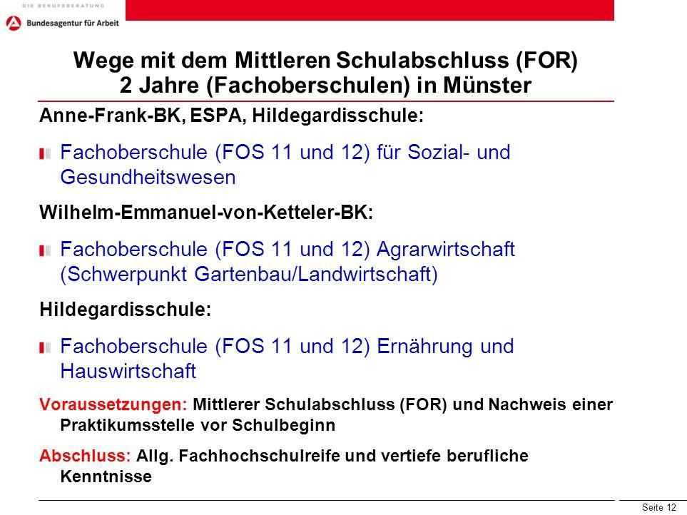 Wege mit dem Mittleren Schulabschluss (FOR) 2 Jahre (Fachoberschulen) in Münster