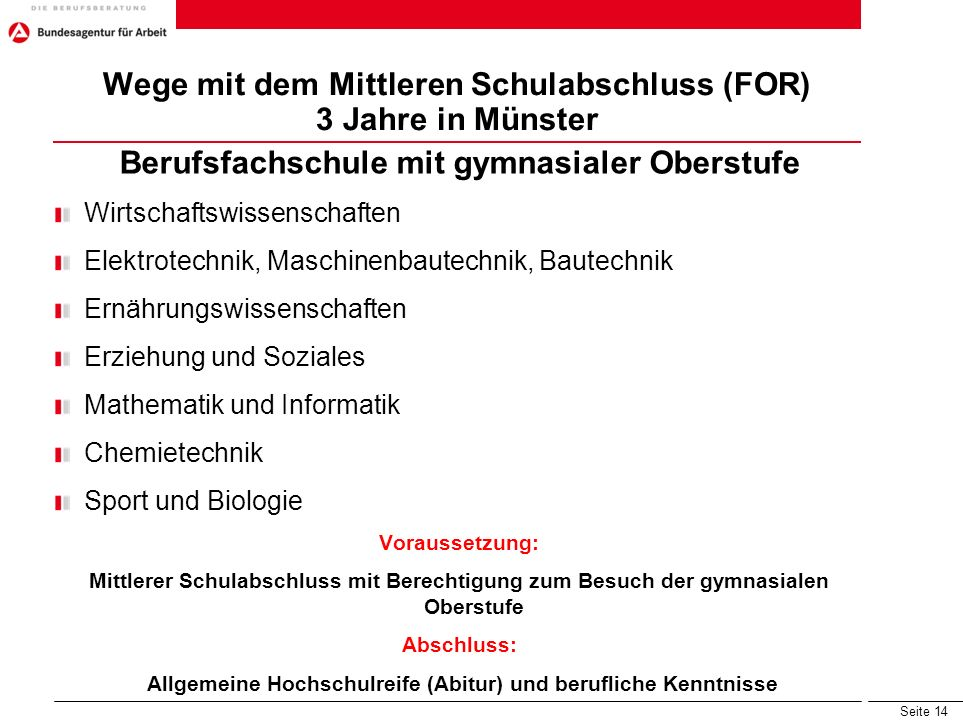 Wege mit dem Mittleren Schulabschluss (FOR) 3 Jahre in Münster