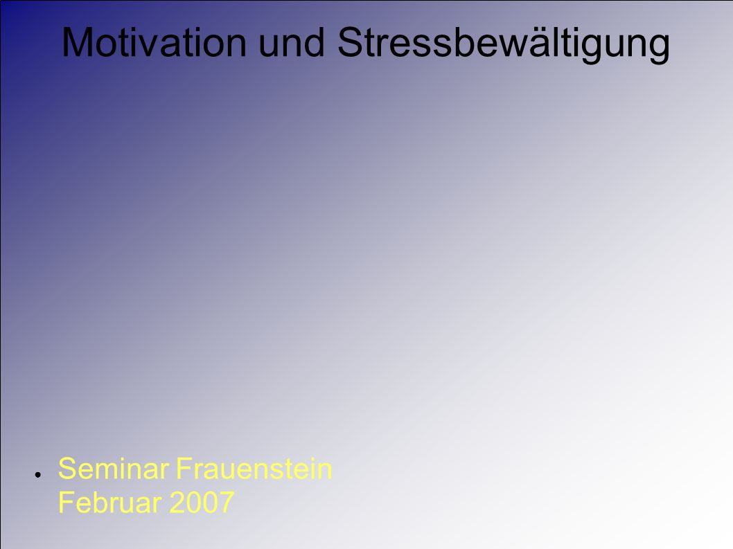 Motivation und Stressbewältigung