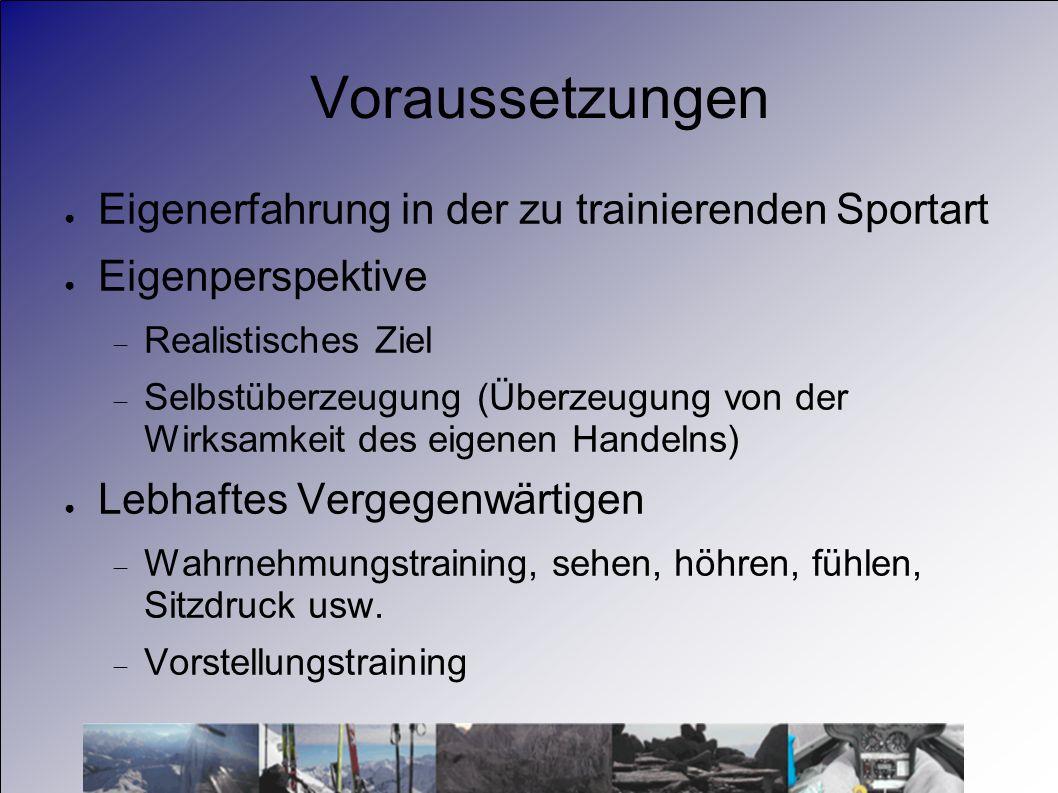 Voraussetzungen Eigenerfahrung in der zu trainierenden Sportart