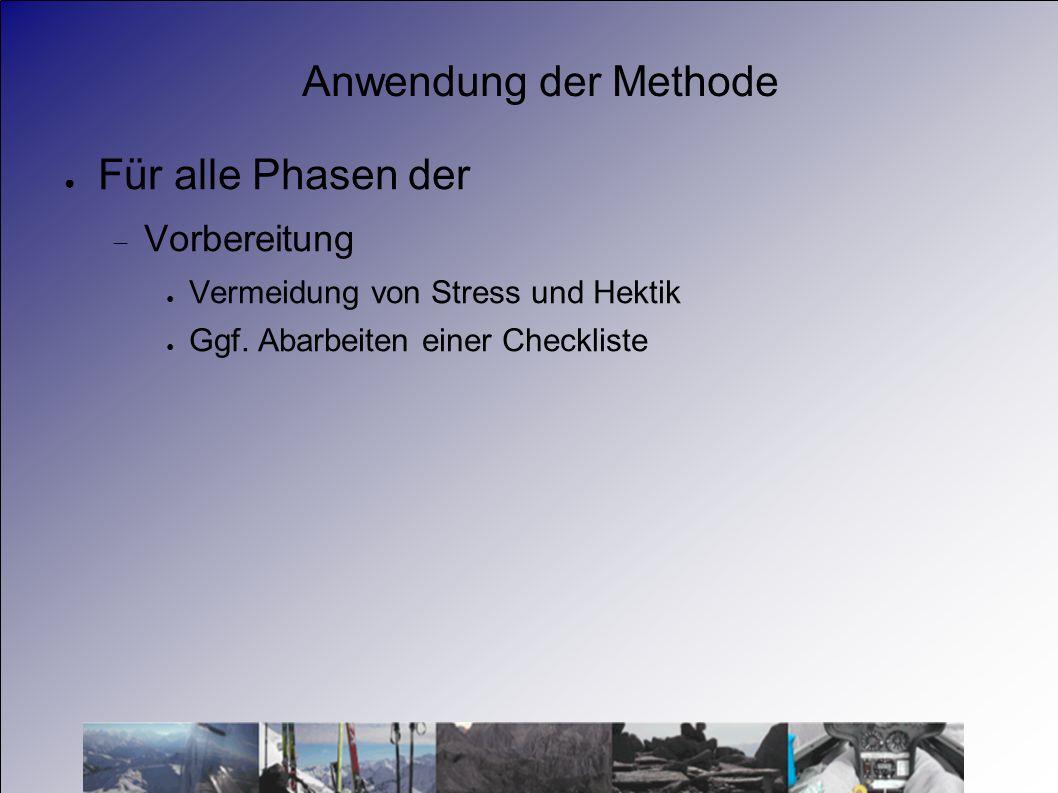 Anwendung der Methode Für alle Phasen der Vorbereitung