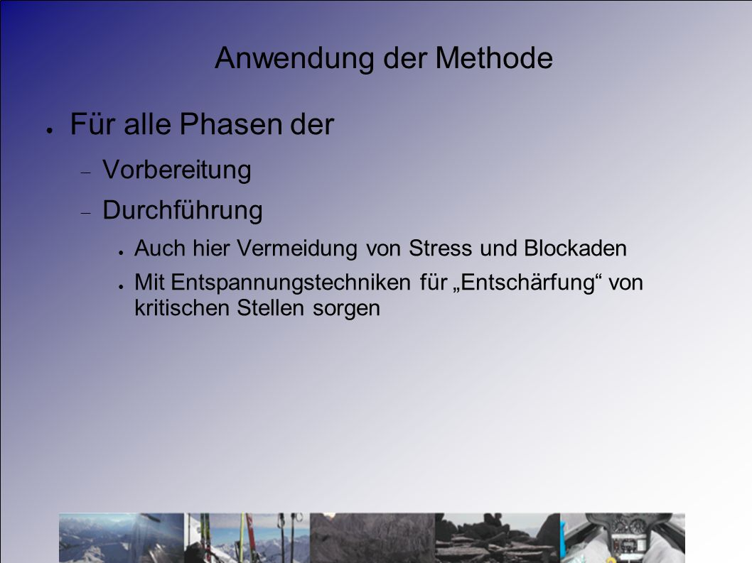 Anwendung der Methode Für alle Phasen der Vorbereitung Durchführung