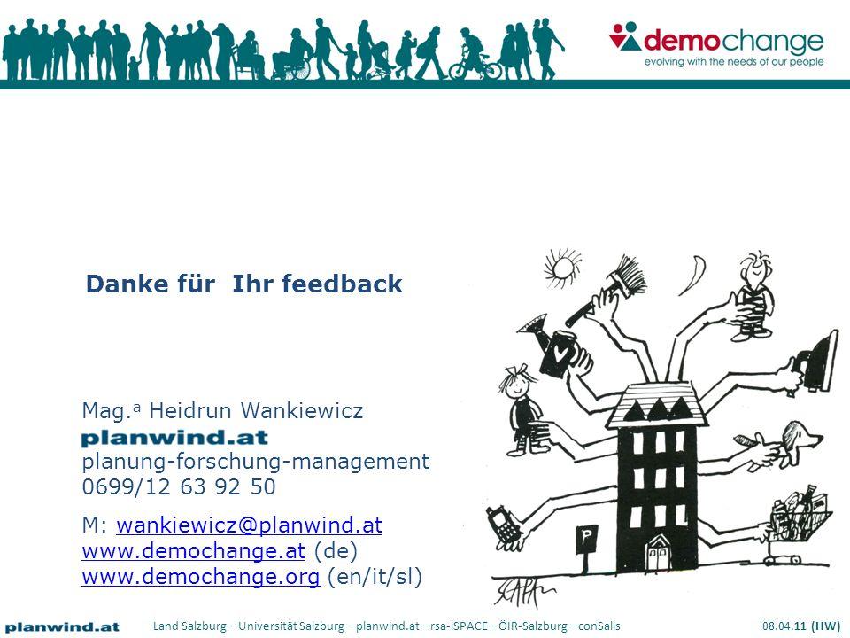 Danke für Ihr feedback Mag.a Heidrun Wankiewicz planung-forschung-management 0699/12 63 92 50.