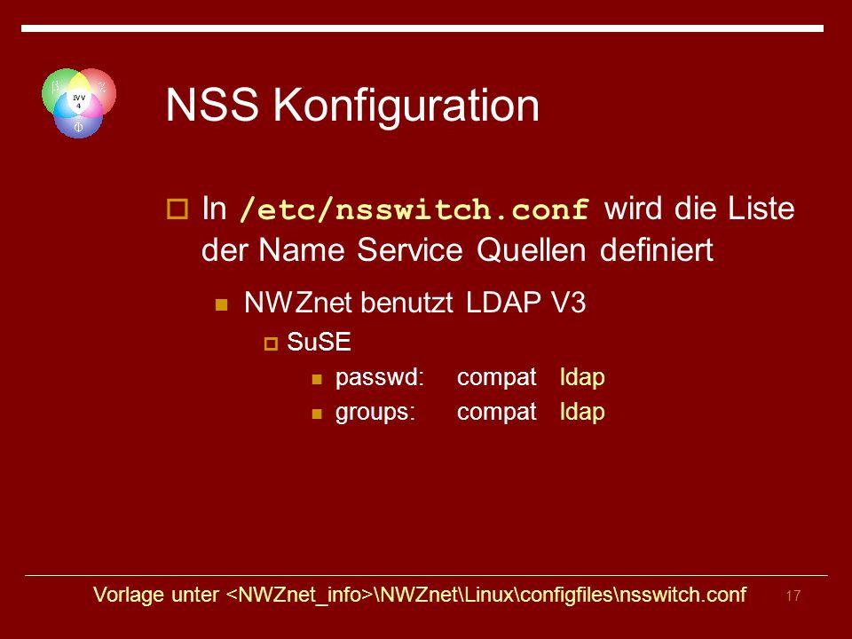 NSS Konfiguration In /etc/nsswitch.conf wird die Liste der Name Service Quellen definiert. NWZnet benutzt LDAP V3.