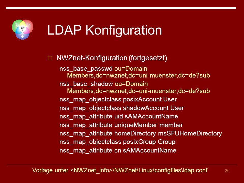 LDAP Konfiguration NWZnet-Konfiguration (fortgesetzt)
