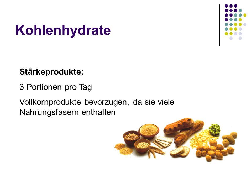 Kohlenhydrate Stärkeprodukte: 3 Portionen pro Tag