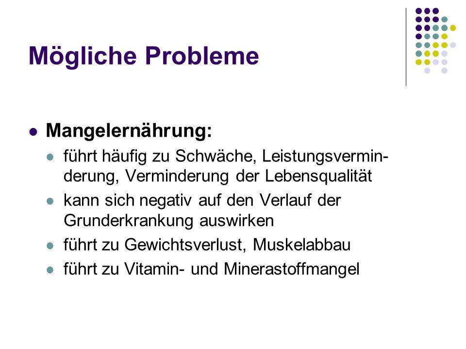 Mögliche Probleme Mangelernährung: