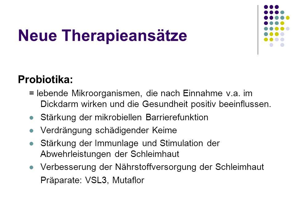 Neue Therapieansätze Probiotika: