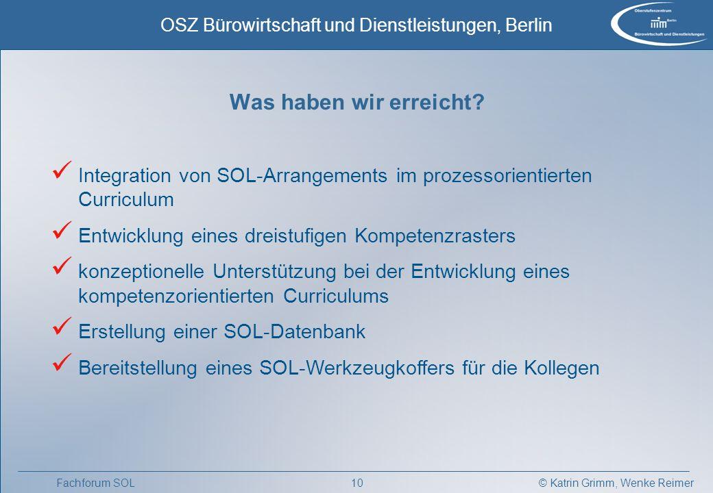 Was haben wir erreicht Integration von SOL-Arrangements im prozessorientierten Curriculum. Entwicklung eines dreistufigen Kompetenzrasters.