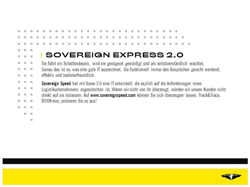 SOVEREIGN EXPRESS 2.0 Sie führt ein Schattendasein, wird nie genügend gewürdigt und als selbstverständlich erachtet.
